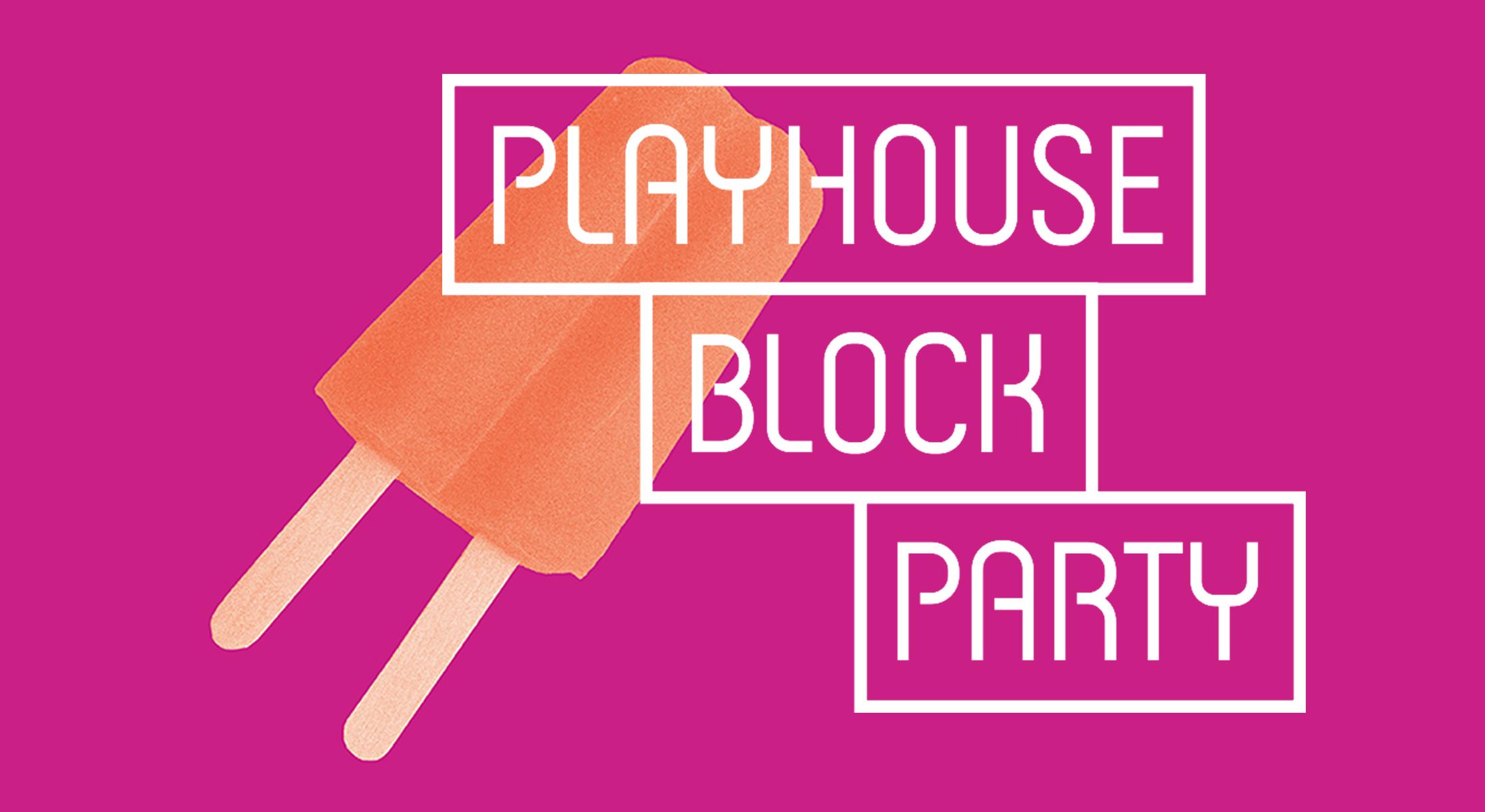 Playhouse Block Party