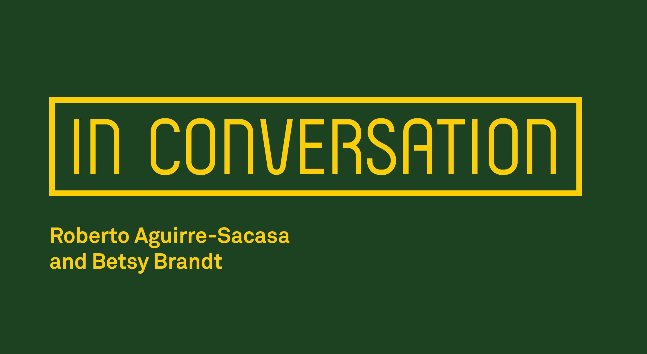 In Conversation: Roberto Aguirre-Sacasa & Betsy Brandt