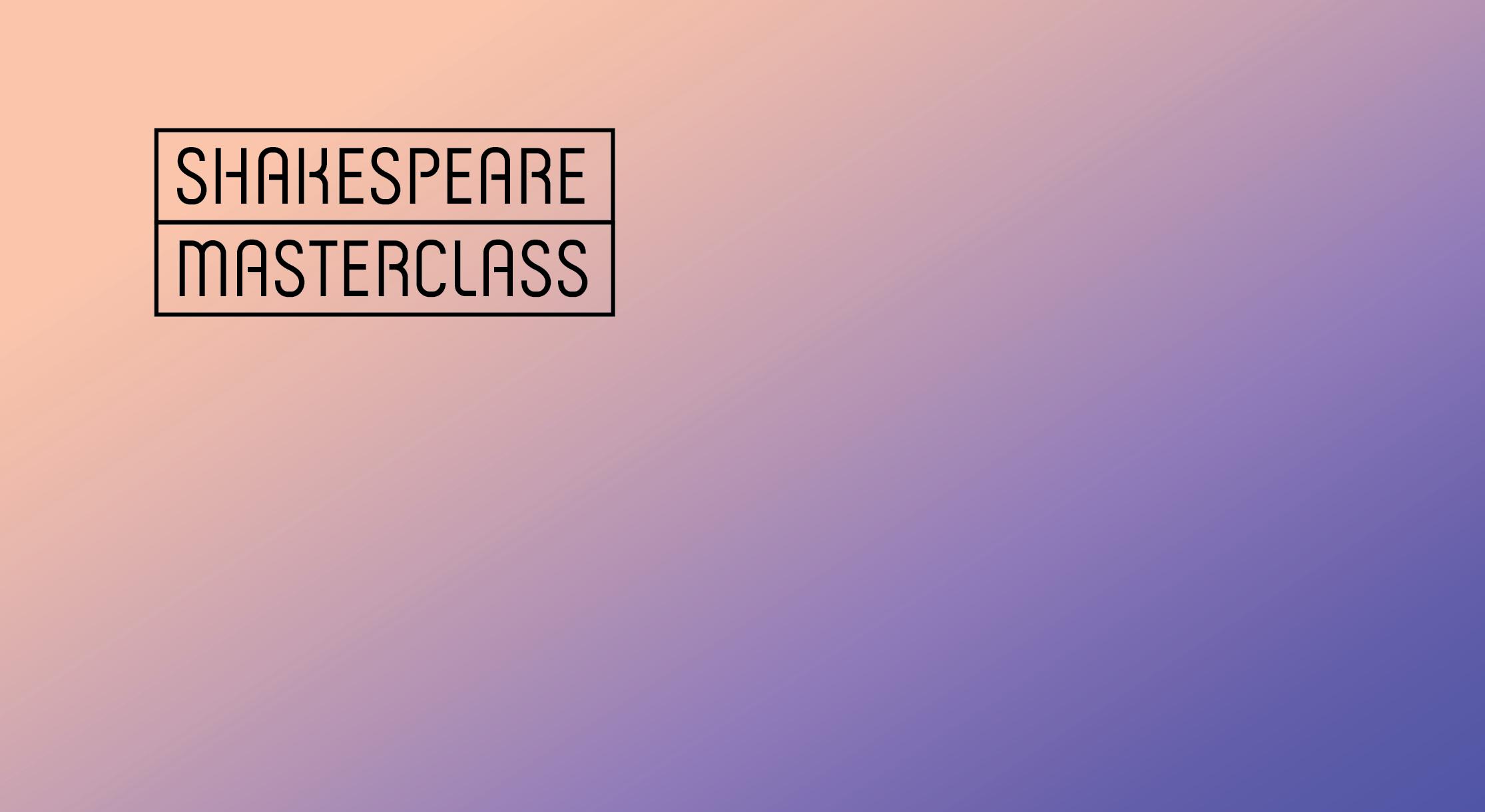 Shakespeare Masterclass